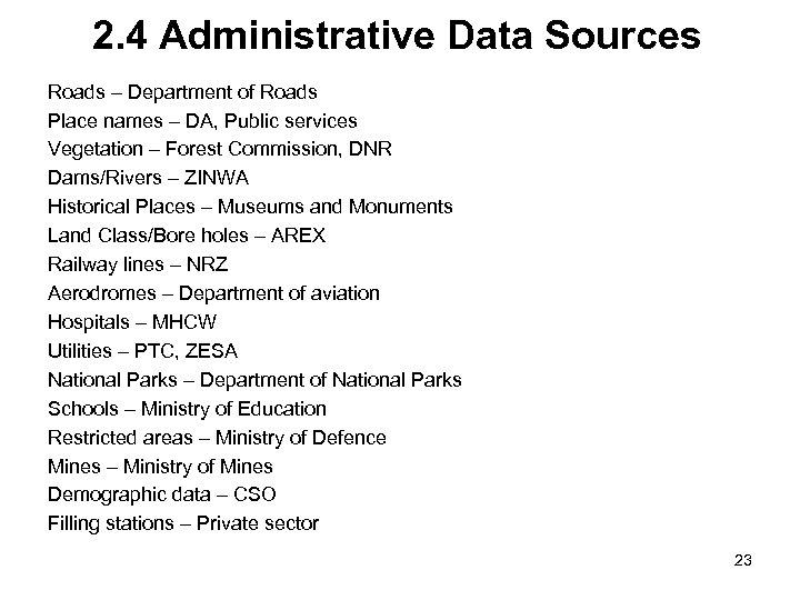 2. 4 Administrative Data Sources Roads – Department of Roads Place names – DA,