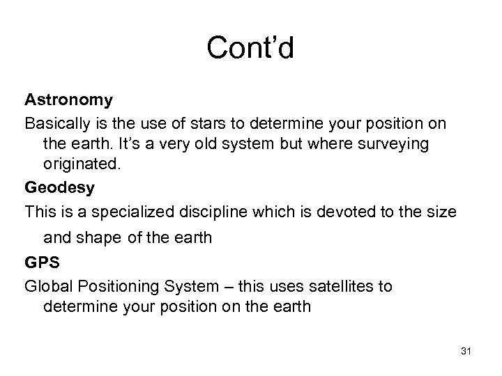 Cont'd Astronomy Basically is the use of stars to determine your position on the