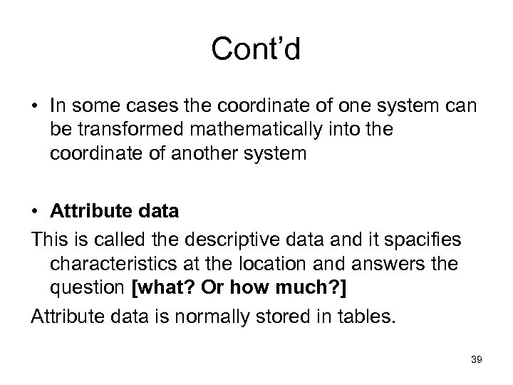 Cont'd • In some cases the coordinate of one system can be transformed mathematically