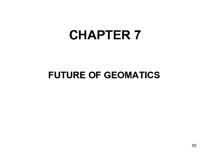 CHAPTER 7 FUTURE OF GEOMATICS 55