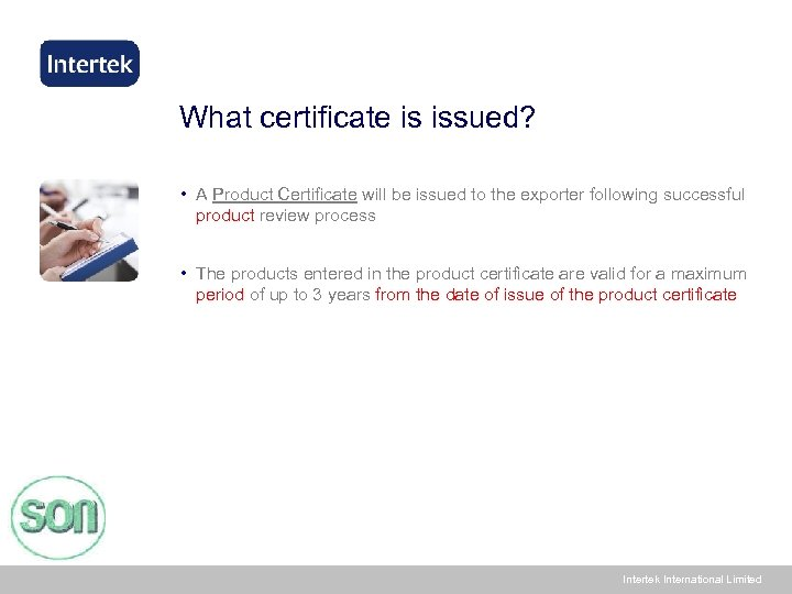 What certificate is issued? • A Product Certificate will be issued to the exporter