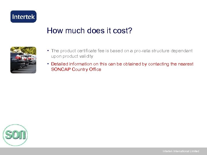How much does it cost? • The product certificate fee is based on a