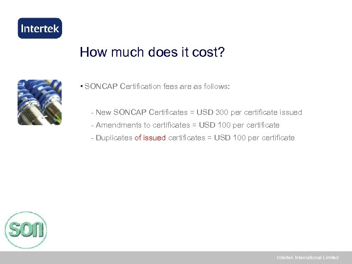 How much does it cost? • SONCAP Certification fees are as follows: - New