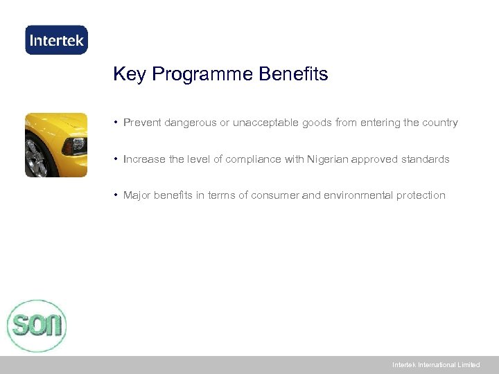 Key Programme Benefits • Prevent dangerous or unacceptable goods from entering the country •