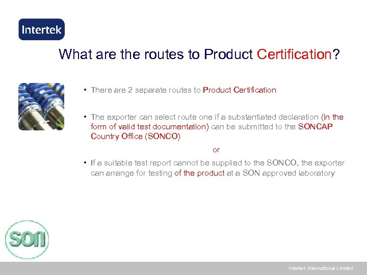 What are the routes to Product Certification? • There are 2 separate routes to