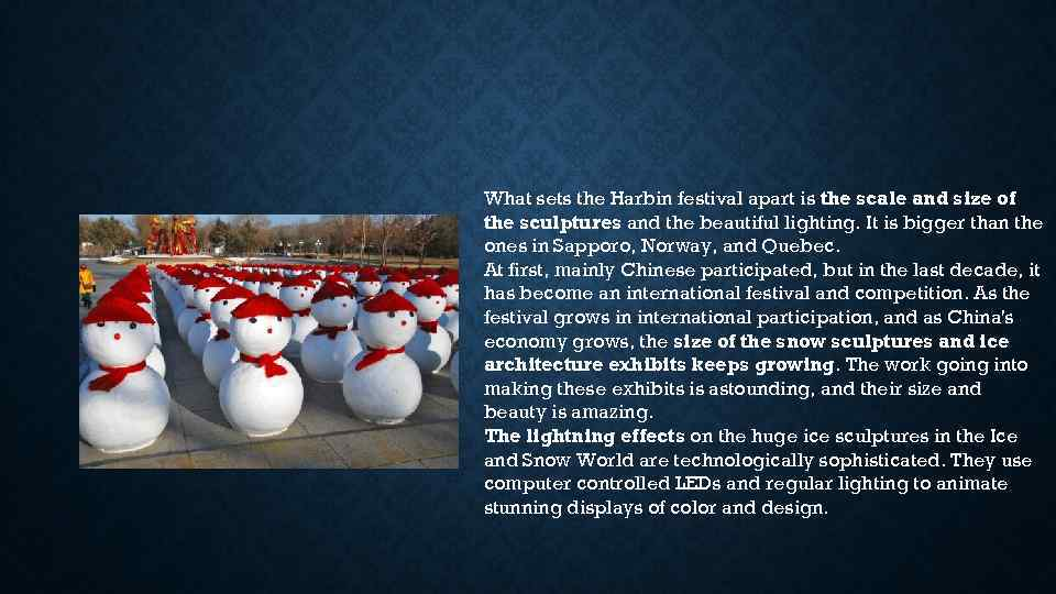 What sets the Harbin festival apart is the scale and size of the sculptures