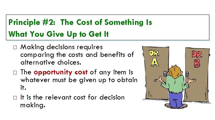 Principle #2: The Cost of Something Is What You Give Up to Get It