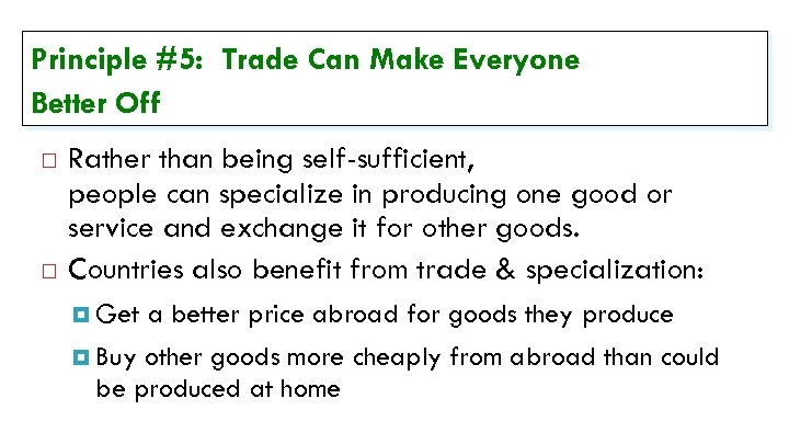 Principle #5: Trade Can Make Everyone Better Off Rather than being self-sufficient, people can