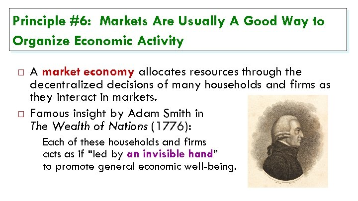 Principle #6: Markets Are Usually A Good Way to Organize Economic Activity A market