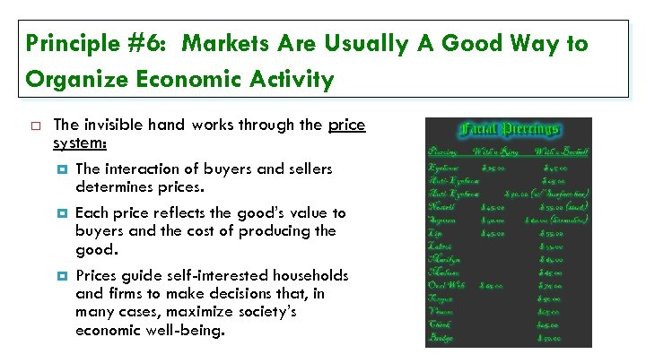 Principle #6: Markets Are Usually A Good Way to Organize Economic Activity The invisible