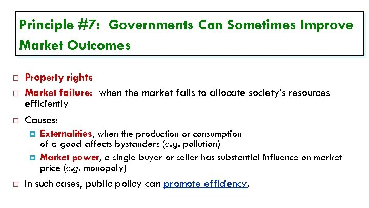 Principle #7: Governments Can Sometimes Improve Market Outcomes Property rights Market failure: when the