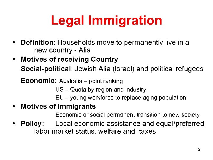 Legal Immigration • Definition: Households move to permanently live in a new country -