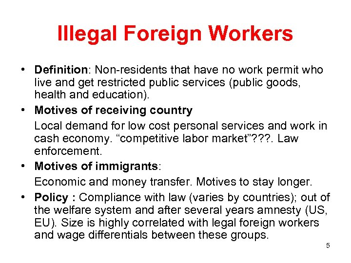 Illegal Foreign Workers • Definition: Non-residents that have no work permit who live and