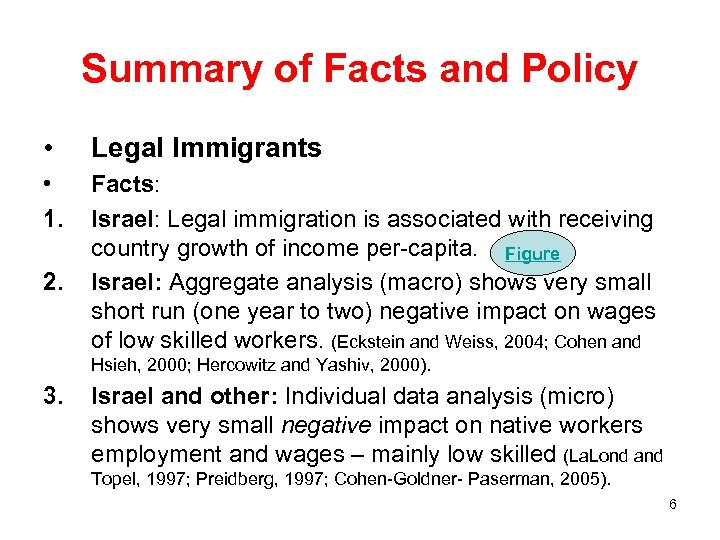 Summary of Facts and Policy • Legal Immigrants • 1. Facts: Israel: Legal immigration
