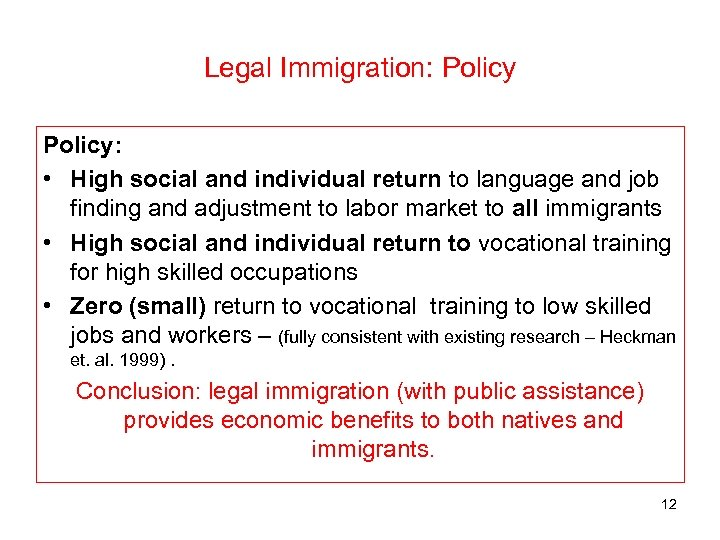 Legal Immigration: Policy: • High social and individual return to language and job finding
