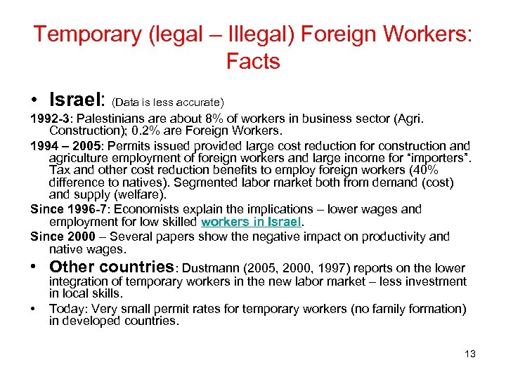 Temporary (legal – Illegal) Foreign Workers: Facts • Israel: (Data is less accurate) 1992