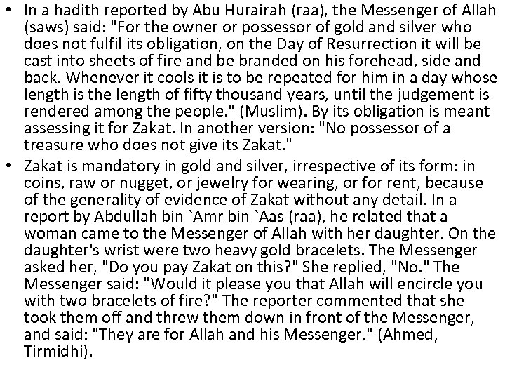 • In a hadith reported by Abu Hurairah (raa), the Messenger of Allah