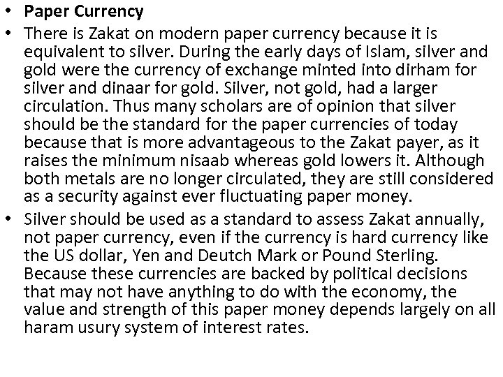 • Paper Currency • There is Zakat on modern paper currency because it