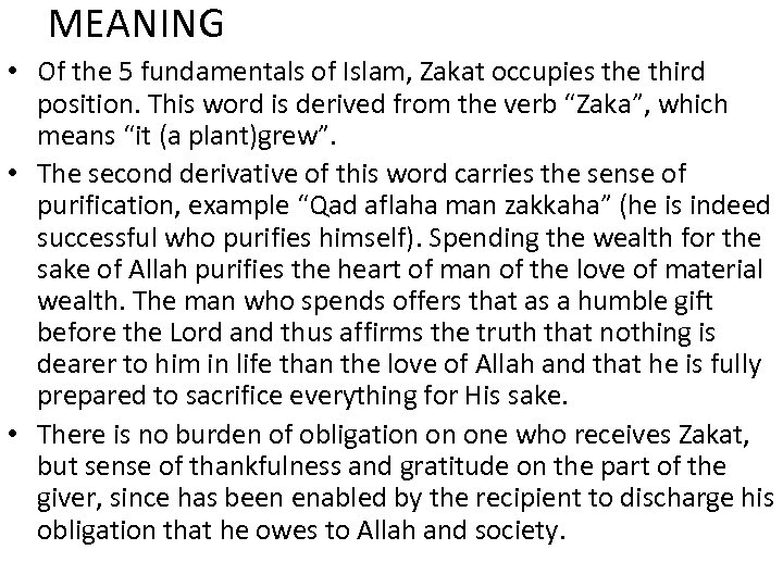 MEANING • Of the 5 fundamentals of Islam, Zakat occupies the third position. This