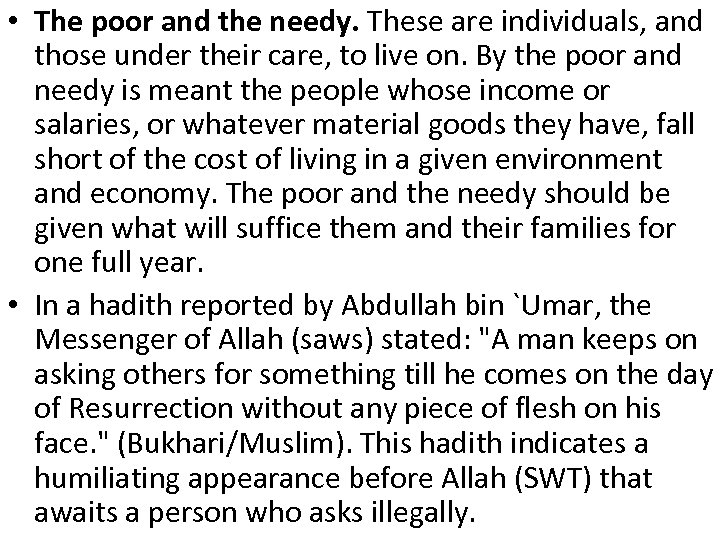 • The poor and the needy. These are individuals, and those under their