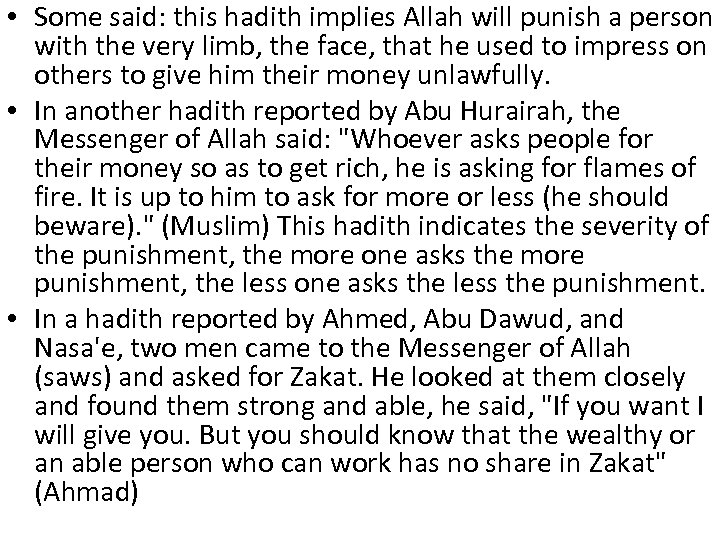 • Some said: this hadith implies Allah will punish a person with the