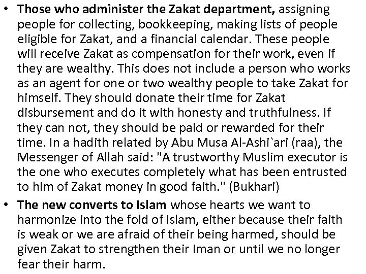 • Those who administer the Zakat department, assigning people for collecting, bookkeeping, making