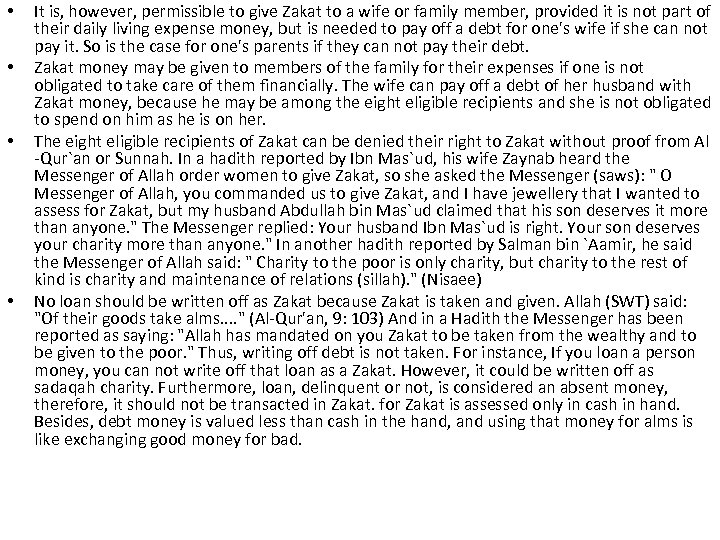 • • It is, however, permissible to give Zakat to a wife or