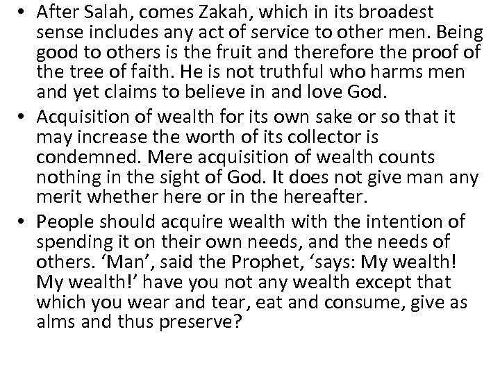 • After Salah, comes Zakah, which in its broadest sense includes any act