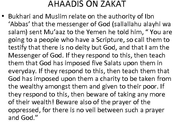 AHAADIS ON ZAKAT • Bukhari and Muslim relate on the authority of Ibn 'Abbas'