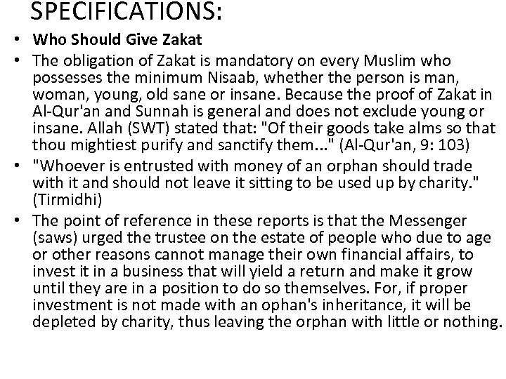 SPECIFICATIONS: • Who Should Give Zakat • The obligation of Zakat is mandatory on