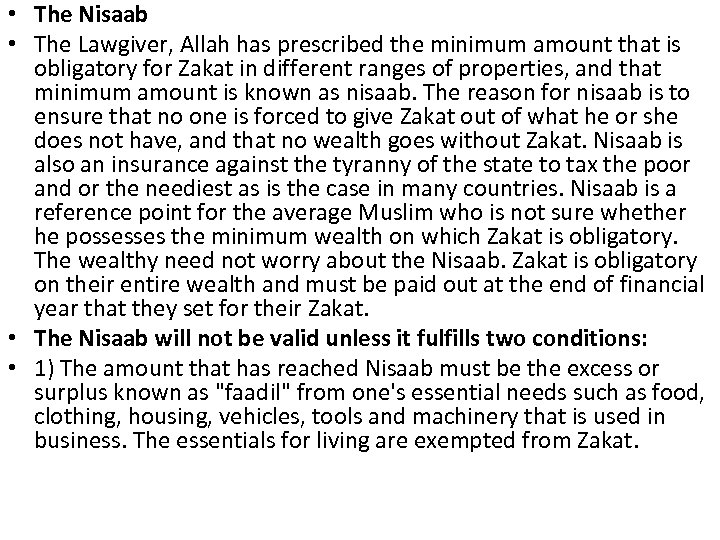• The Nisaab • The Lawgiver, Allah has prescribed the minimum amount that