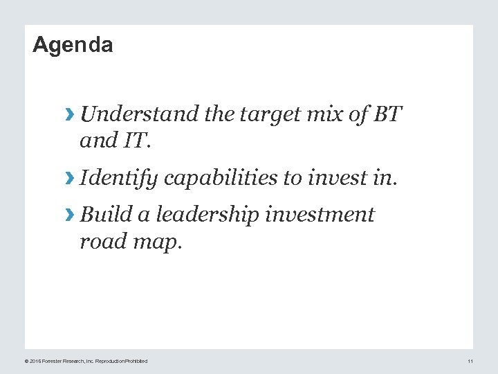 Agenda › Understand the target mix of BT and IT. › Identify capabilities to