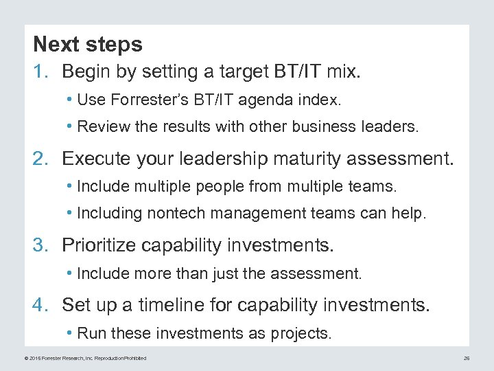 Next steps 1. Begin by setting a target BT/IT mix. • Use Forrester's BT/IT
