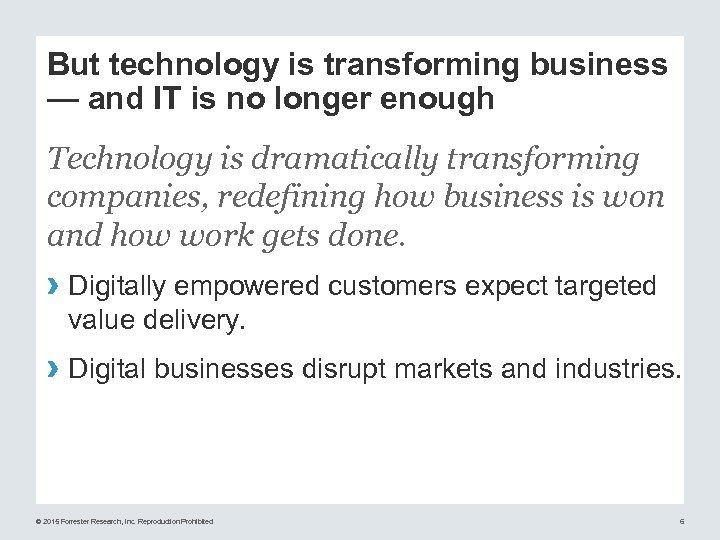 But technology is transforming business — and IT is no longer enough Technology is