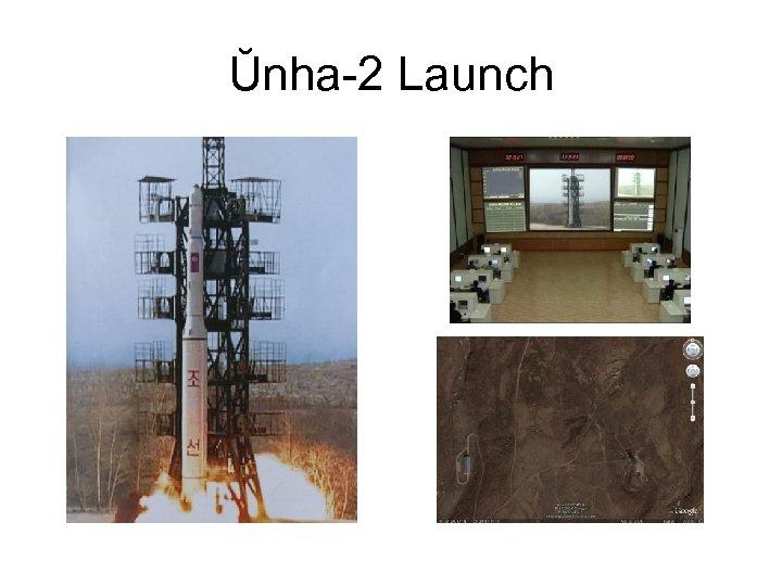 Ŭnha-2 Launch