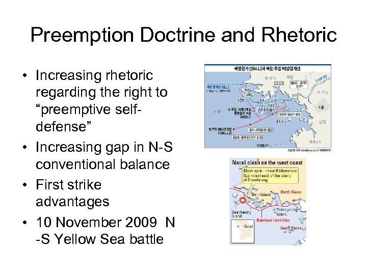 "Preemption Doctrine and Rhetoric • Increasing rhetoric regarding the right to ""preemptive selfdefense"" •"