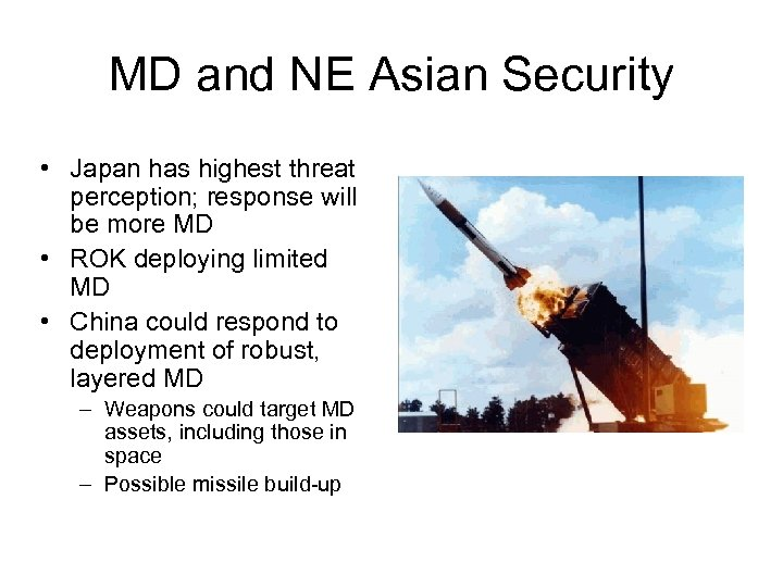 MD and NE Asian Security • Japan has highest threat perception; response will be