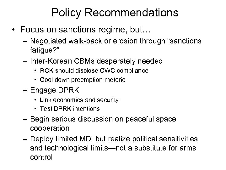 Policy Recommendations • Focus on sanctions regime, but… – Negotiated walk-back or erosion through