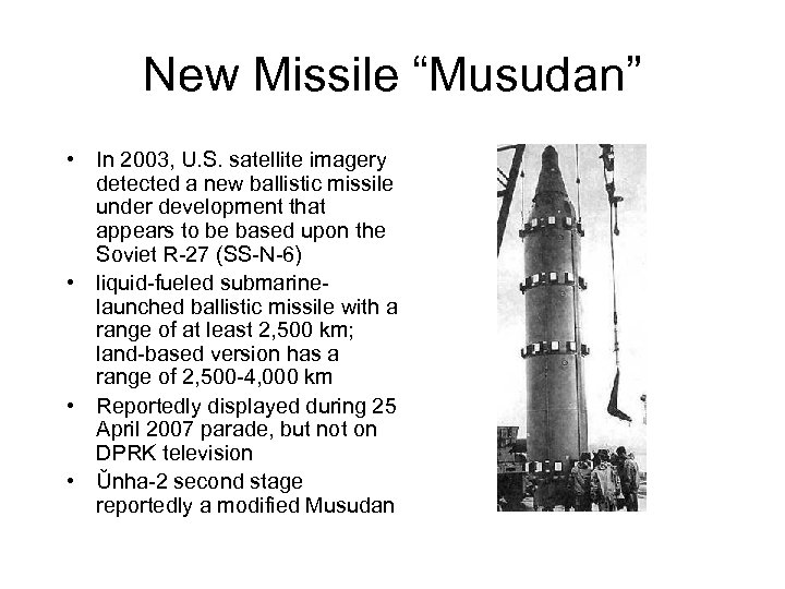 "New Missile ""Musudan"" • In 2003, U. S. satellite imagery detected a new ballistic"