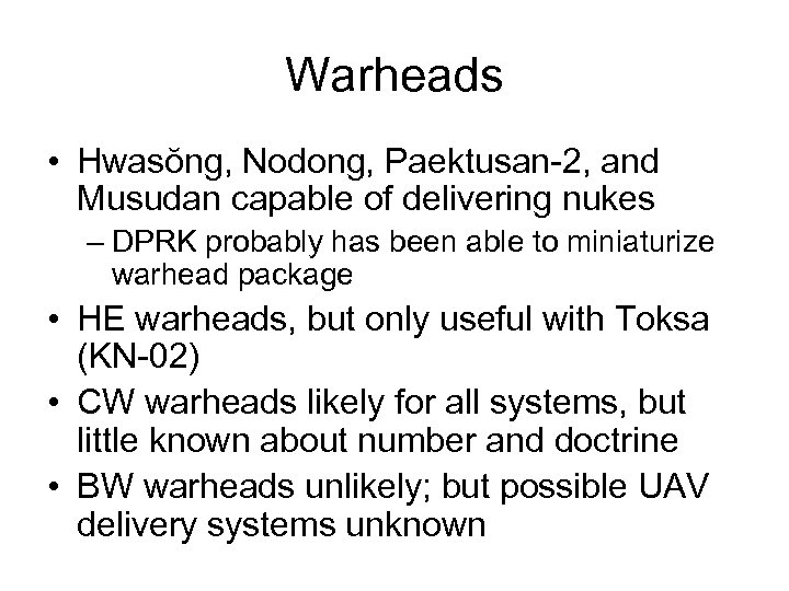 Warheads • Hwasŏng, Nodong, Paektusan-2, and Musudan capable of delivering nukes – DPRK probably