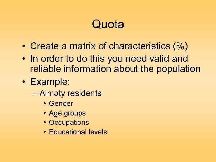 Quota • Create a matrix of characteristics (%) • In order to do this