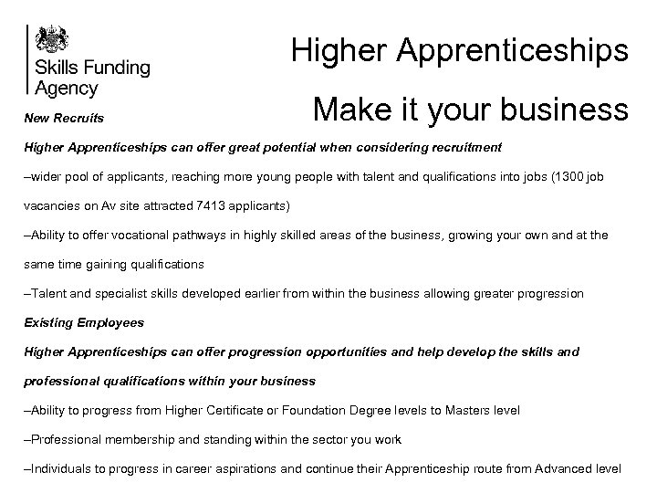 Higher Apprenticeships New Recruits Make it your business Higher Apprenticeships can offer great potential