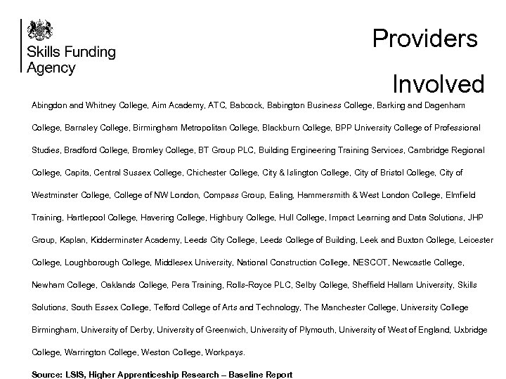 Providers Involved Abingdon and Whitney College, Aim Academy, ATC, Babcock, Babington Business College, Barking
