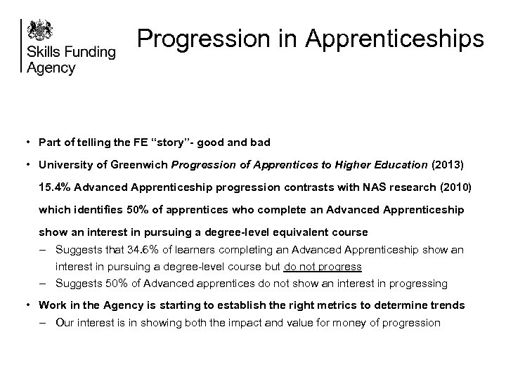 "Progression in Apprenticeships • Part of telling the FE ""story""- good and bad •"