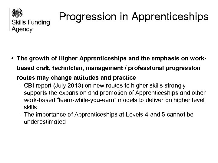 Progression in Apprenticeships • The growth of Higher Apprenticeships and the emphasis on workbased