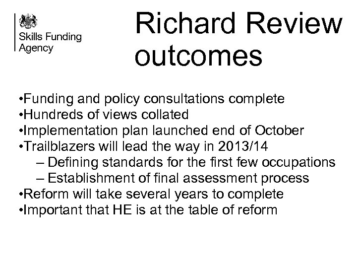 Richard Review outcomes • Funding and policy consultations complete • Hundreds of views collated