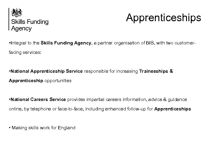 Apprenticeships • Integral to the Skills Funding Agency, a partner organisation of BIS, with