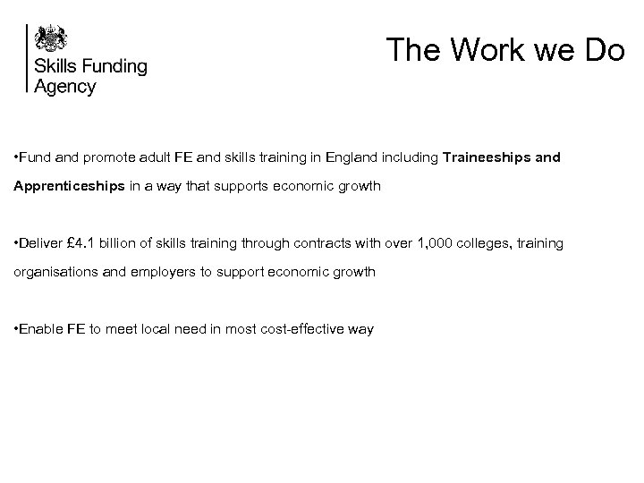 The Work we Do • Fund and promote adult FE and skills training in