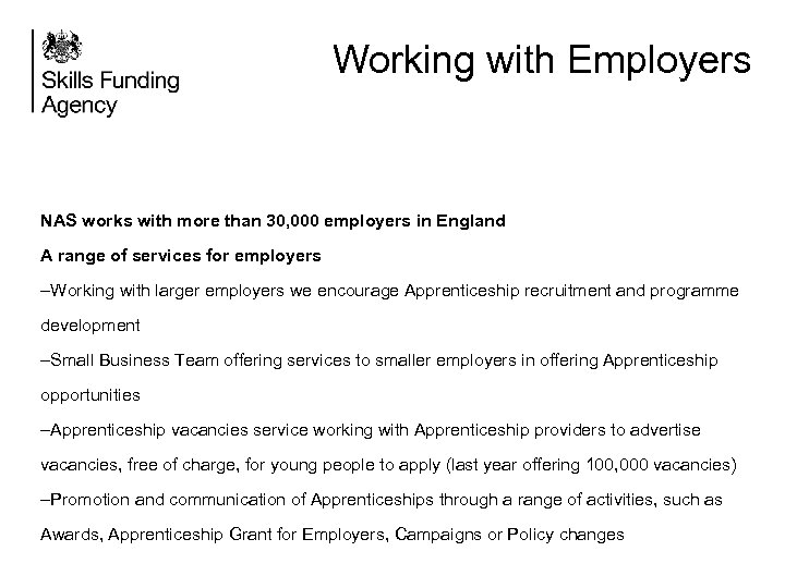 Working with Employers NAS works with more than 30, 000 employers in England A