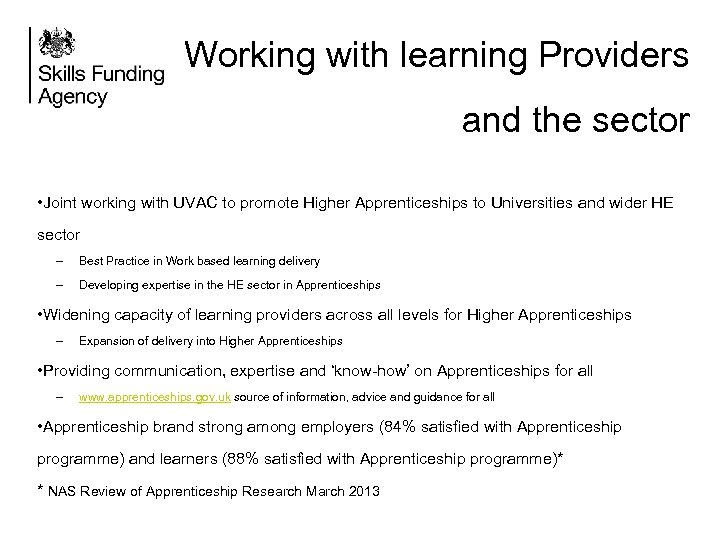Working with learning Providers and the sector • Joint working with UVAC to promote